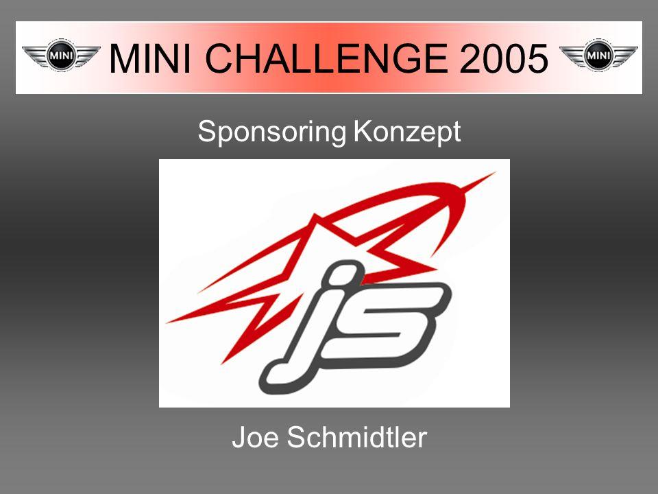 MINI CHALLENGE 2005 Sponsoring Konzept Joe Schmidtler