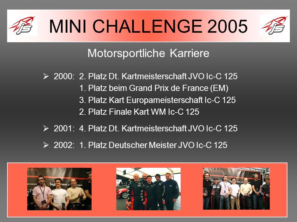 Saison 2005 In diesem Jahr startet Joe für das Team Schubert-Motors in der MINI Challenge.