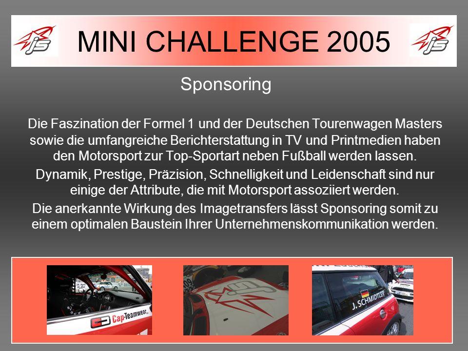 Sponsoring Die Faszination der Formel 1 und der Deutschen Tourenwagen Masters sowie die umfangreiche Berichterstattung in TV und Printmedien haben den