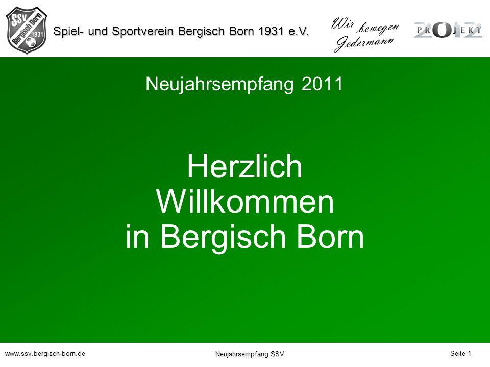 Spiel- und Sportverein Bergisch Born 1931 e.V. Wir bewegen Jedermann www.ssv.bergisch-born.de Neujahrsempfang SSV Neujahrsempfang 2011 Herzlich Willko