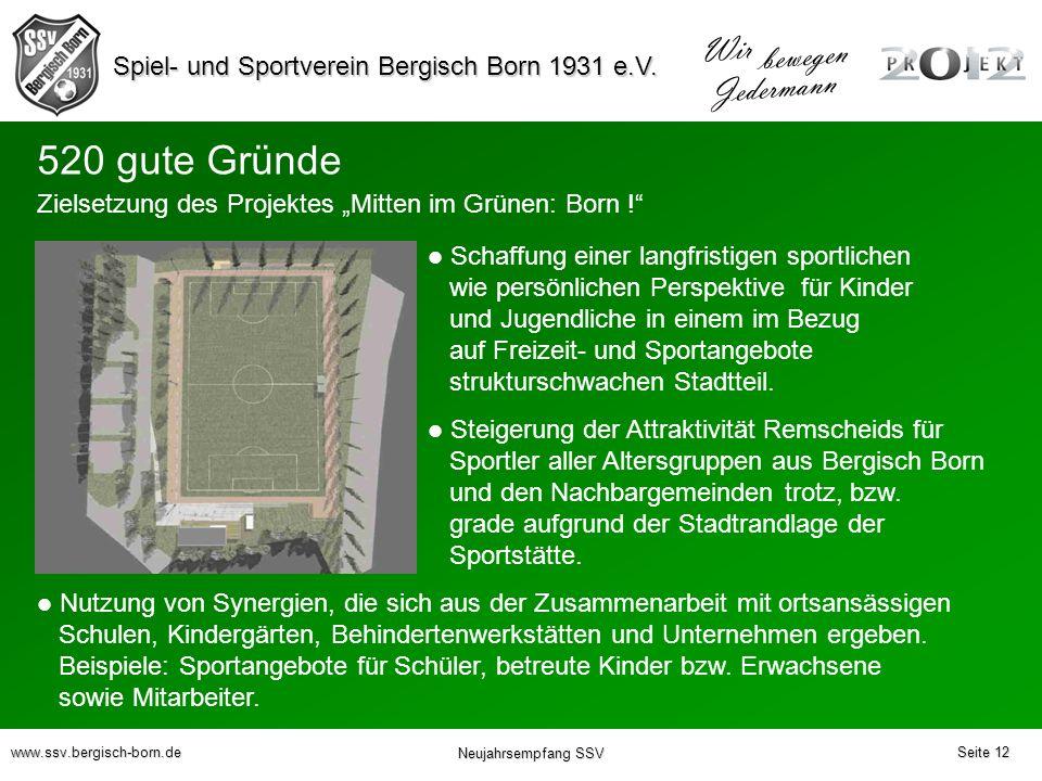 Spiel- und Sportverein Bergisch Born 1931 e.V. Wir bewegen Jedermann www.ssv.bergisch-born.de Neujahrsempfang SSV Seite 12 Zielsetzung des Projektes M