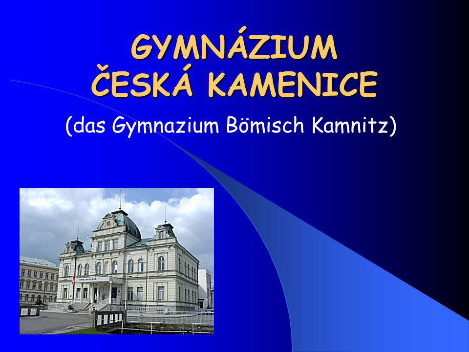 GYMNÁZIUM ČESKÁ KAMENICE (das Gymnazium Bömisch Kamnitz)