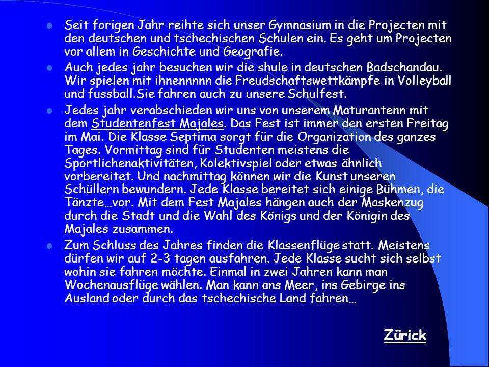 Seit forigen Jahr reihte sich unser Gymnasium in die Projecten mit den deutschen und tschechischen Schulen ein. Es geht um Projecten vor allem in Gesc