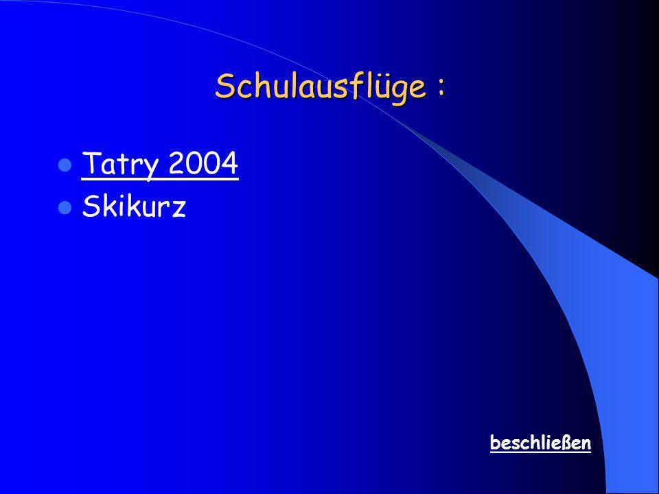 Schulausflüge : Tatry 2004 Skikurz beschließen