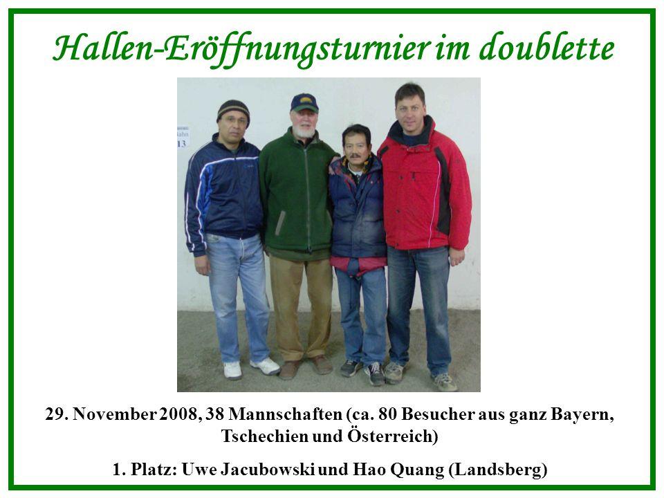 Hallen-Eröffnungsturnier im doublette 29. November 2008, 38 Mannschaften (ca.