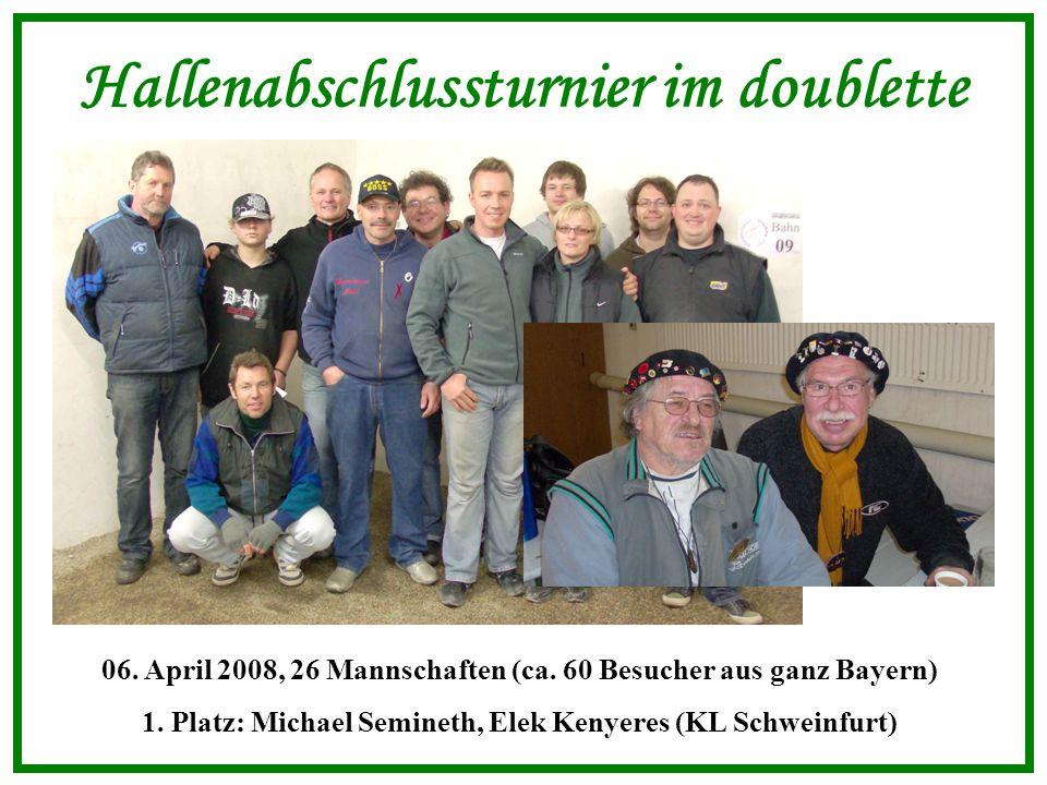 Hallenabschlussturnier im doublette 06. April 2008, 26 Mannschaften (ca.