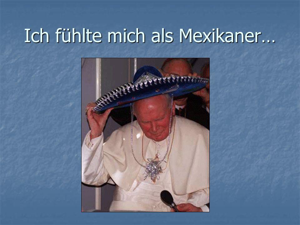 Ich fühlte mich als Mexikaner…