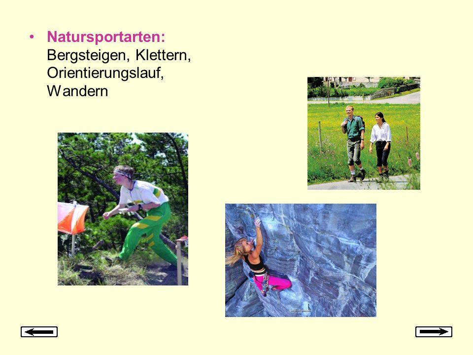 Natursportarten: Bergsteigen, Klettern, Orientierungslauf, Wandern