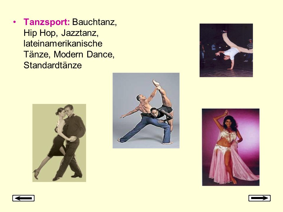 Tanzsport: Bauchtanz, Hip Hop, Jazztanz, lateinamerikanische Tänze, Modern Dance, Standardtänze