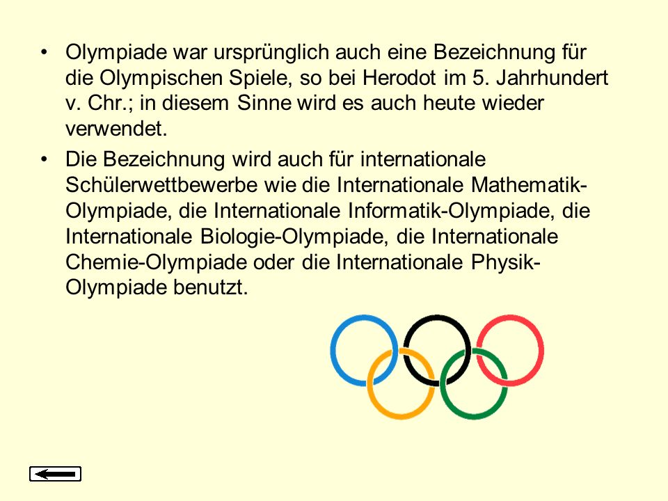 Olympiade war ursprünglich auch eine Bezeichnung für die Olympischen Spiele, so bei Herodot im 5. Jahrhundert v. Chr.; in diesem Sinne wird es auch he