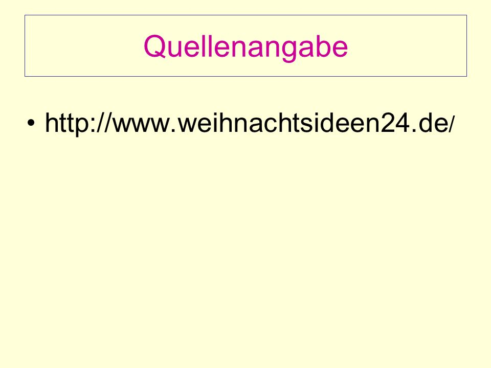 Quellenangabe http://www.weihnachtsideen24.de /
