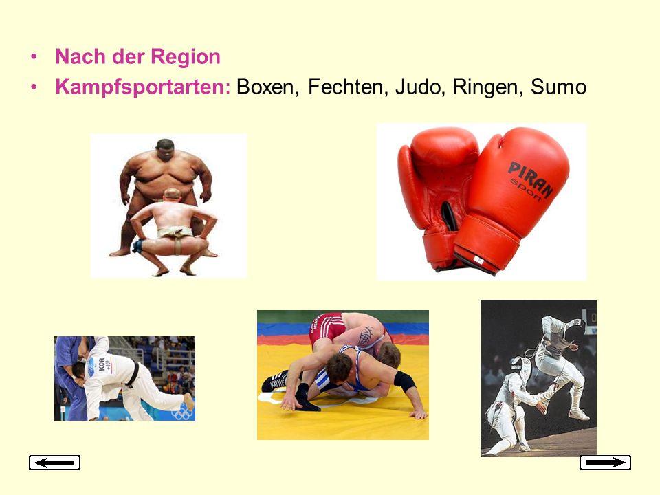 Nach der Region Kampfsportarten : Boxen, Fechten, Judo, Ringen, Sumo