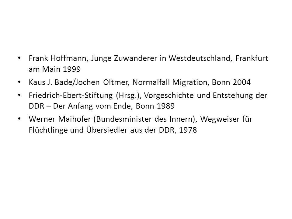 Frank Hoffmann, Junge Zuwanderer in Westdeutschland, Frankfurt am Main 1999 Kaus J. Bade/Jochen Oltmer, Normalfall Migration, Bonn 2004 Friedrich-Eber
