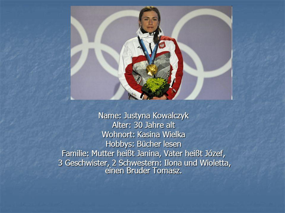 Name: Justyna Kowalczyk Alter: 30 Jahre alt Wohnort: Kasina Wielka Hobbys: Bücher lesen Familie: Mutter heißt Janina, Vater heißt Józef, 3 Geschwister, 2 Schwestern: Ilona und Wioletta, einen Bruder Tomasz.