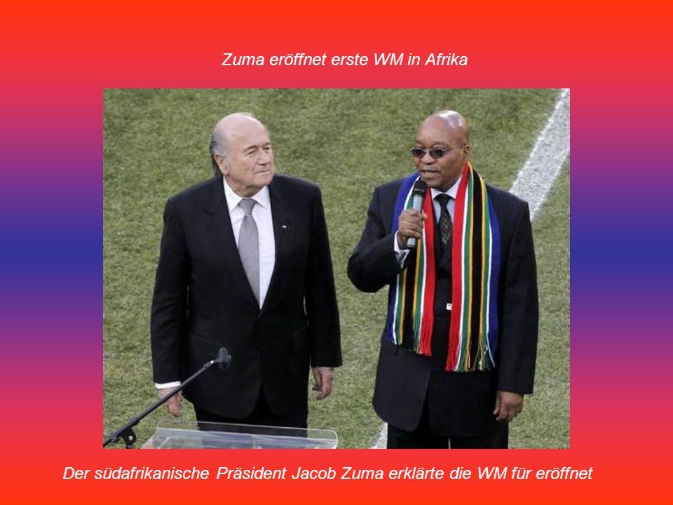 Der südafrikanische Präsident Jacob Zuma erklärte die WM für eröffnet Zuma eröffnet erste WM in Afrika