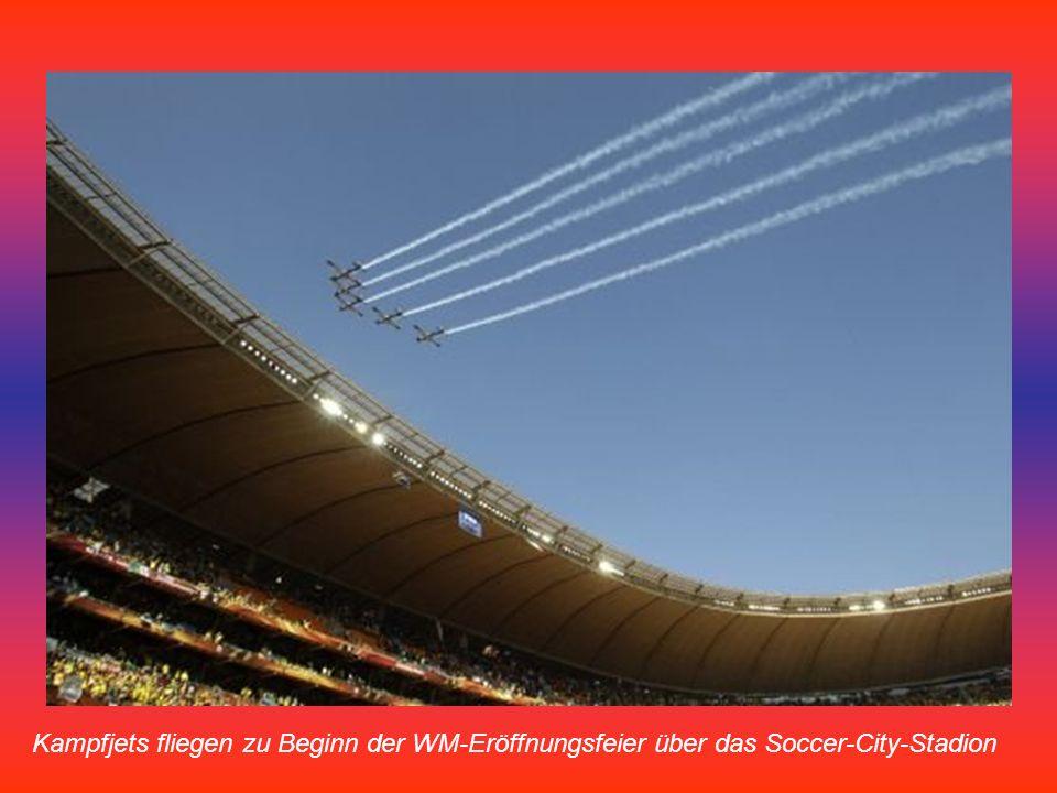 Die WM-Eröffnungsfeier findet in Johannesburg statt