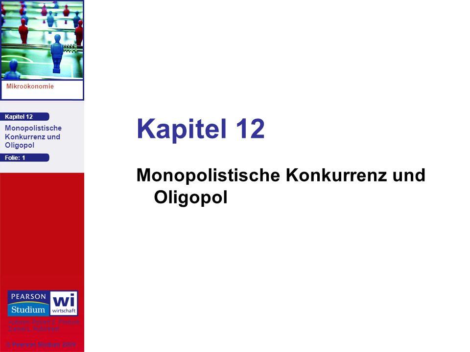Kapitel 12 Mikroökonomie Autoren: Robert S. Pindyck Daniel L. Rubinfeld Monopolistische Konkurrenz und Oligopol Kapitel 12 Monopolistische Konkurrenz