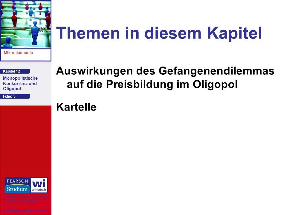 Kapitel 12 Mikroökonomie Autoren: Robert S. Pindyck Daniel L. Rubinfeld Monopolistische Konkurrenz und Oligopol © Pearson Studium 2009 Folie: 3 Themen