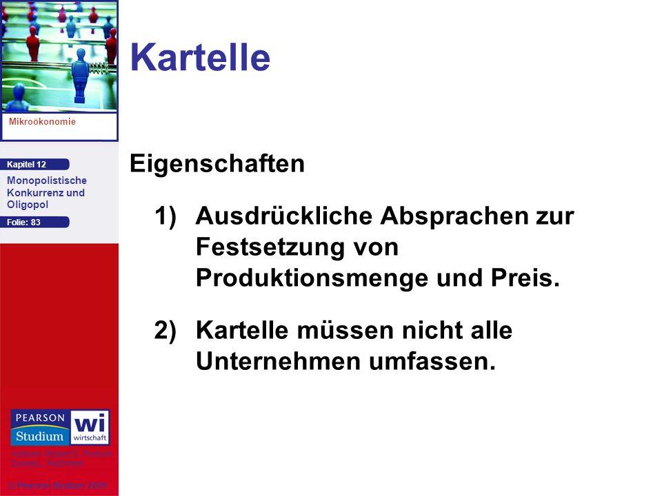 Kapitel 12 Mikroökonomie Autoren: Robert S. Pindyck Daniel L. Rubinfeld Monopolistische Konkurrenz und Oligopol © Pearson Studium 2009 Folie: 83 Karte