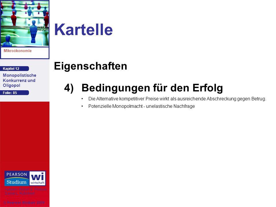 Kapitel 12 Mikroökonomie Autoren: Robert S. Pindyck Daniel L. Rubinfeld Monopolistische Konkurrenz und Oligopol © Pearson Studium 2009 Folie: 85 Karte