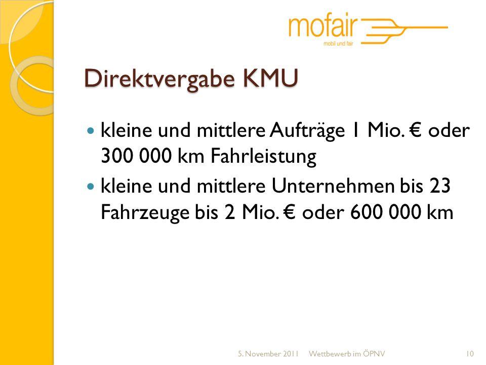 Direktvergabe KMU kleine und mittlere Aufträge 1 Mio. oder 300 000 km Fahrleistung kleine und mittlere Unternehmen bis 23 Fahrzeuge bis 2 Mio. oder 60
