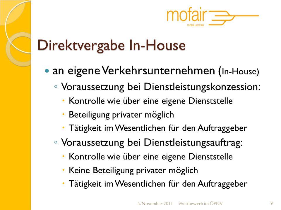 Direktvergabe In-House an eigene Verkehrsunternehmen ( In-House) Voraussetzung bei Dienstleistungskonzession: Kontrolle wie über eine eigene Dienstste