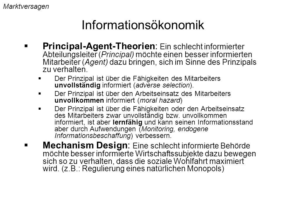 Informationsökonomik Principal-Agent-Theorien: Ein schlecht informierter Abteilungsleiter (Principal) möchte einen besser informierten Mitarbeiter (Ag