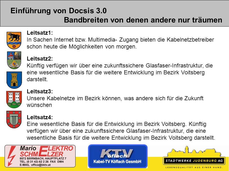 Einführung von Docsis 3.0 Bandbreiten von denen andere nur träumen Leitsatz1: In Sachen Internet bzw. Multimedia- Zugang bieten die Kabelnetzbetreiber