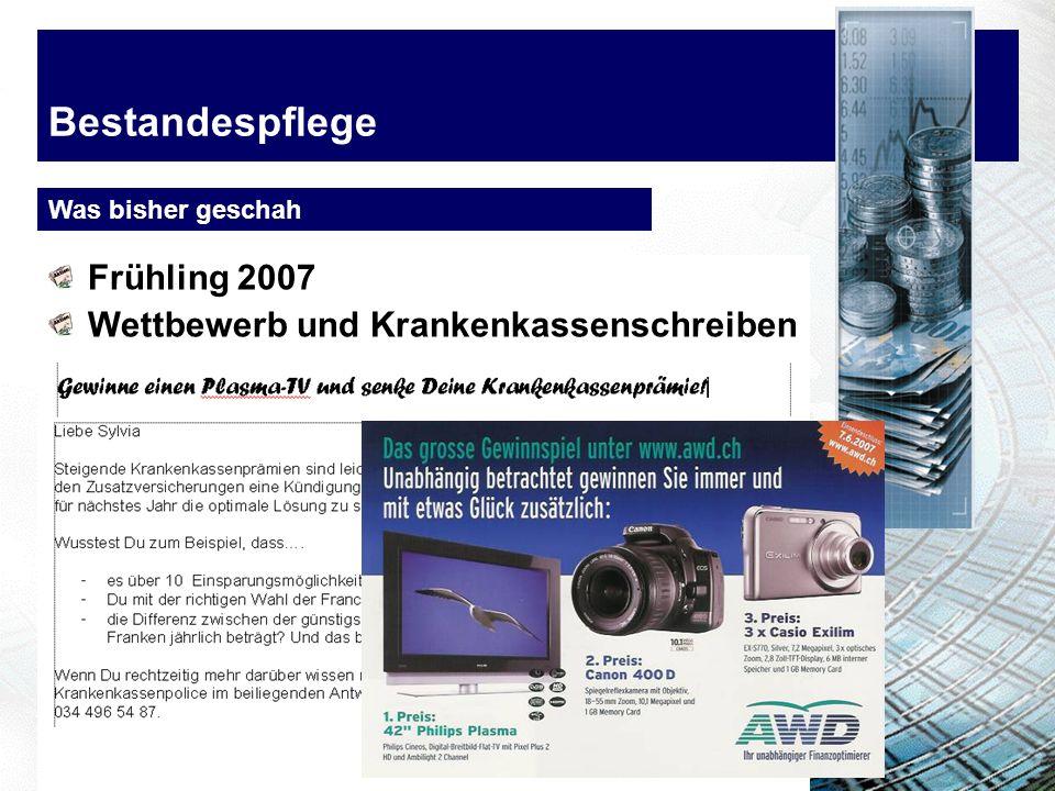 Bestandespflege Was bisher geschah Frühling 2007 Wettbewerb und Krankenkassenschreiben