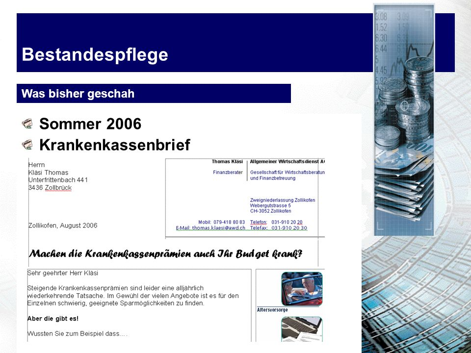 Bestandespflege Was bisher geschah Sommer 2006 Krankenkassenbrief
