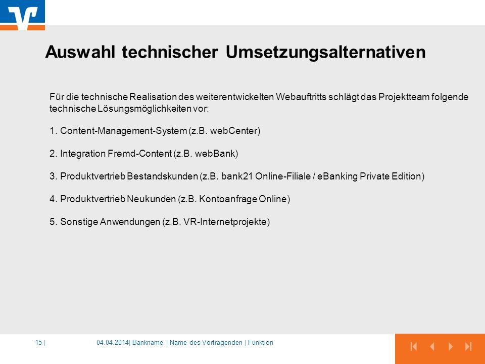 04.04.2014|15 | Für die technische Realisation des weiterentwickelten Webauftritts schlägt das Projektteam folgende technische Lösungsmöglichkeiten vor: 1.