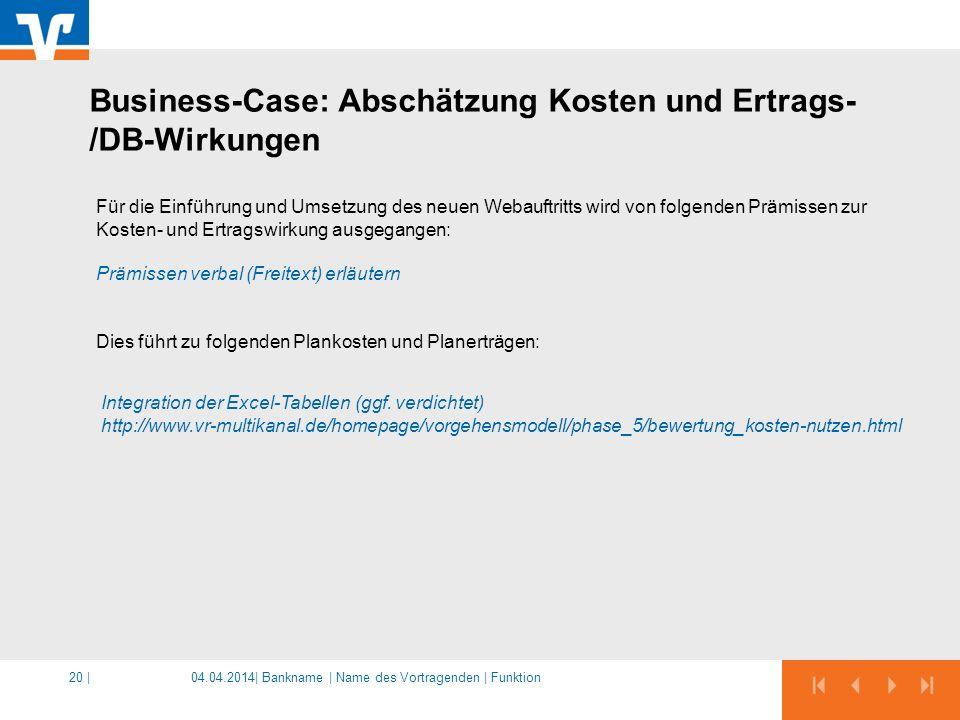 04.04.2014|20 | Für die Einführung und Umsetzung des neuen Webauftritts wird von folgenden Prämissen zur Kosten- und Ertragswirkung ausgegangen: Prämi