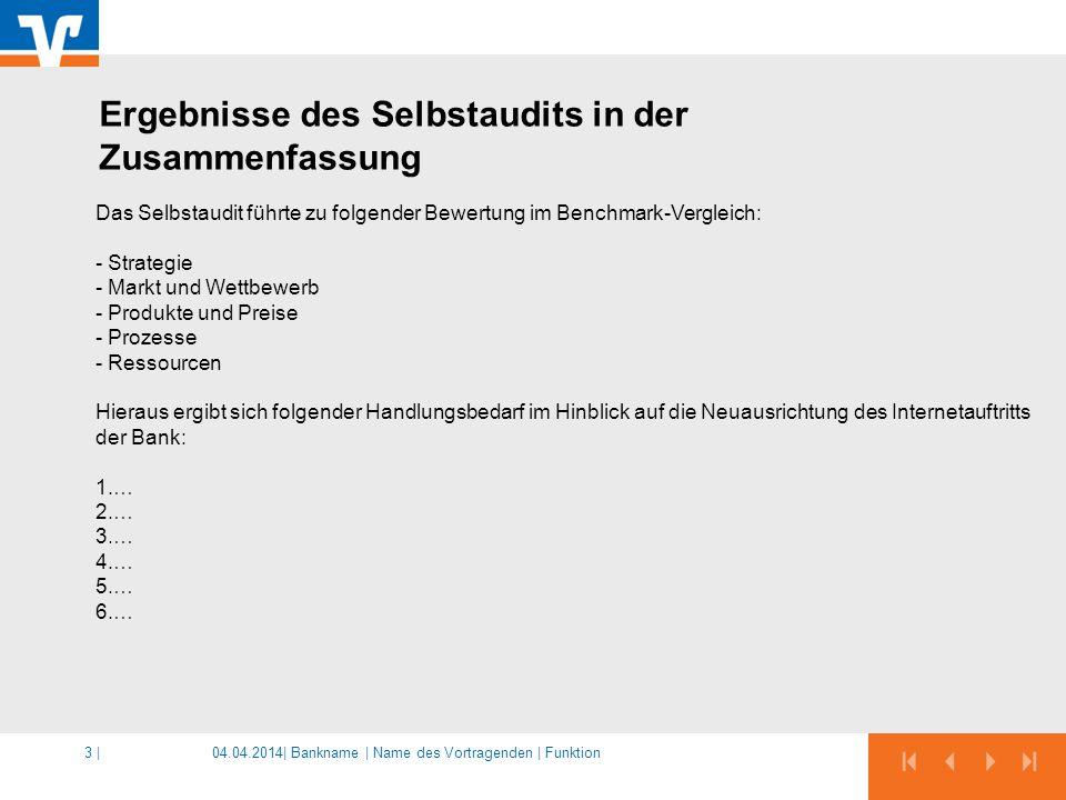 04.04.2014|3 | Das Selbstaudit führte zu folgender Bewertung im Benchmark-Vergleich: - Strategie - Markt und Wettbewerb - Produkte und Preise - Prozes