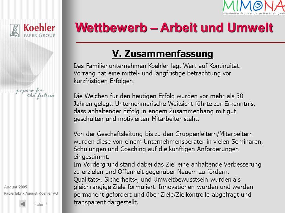 August 2005 Papierfabrik August Koehler AG Folie 7 Das Familienunternehmen Koehler legt Wert auf Kontinuität. Vorrang hat eine mittel- und langfristig