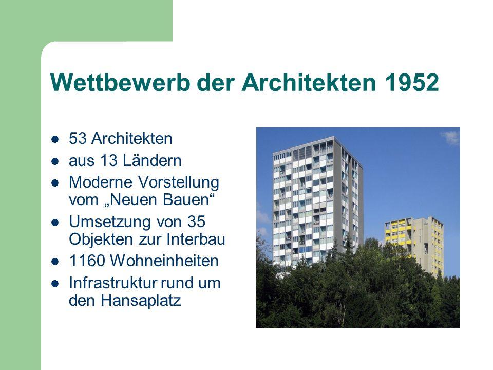 Wettbewerb der Architekten 1952 53 Architekten aus 13 Ländern Moderne Vorstellung vom Neuen Bauen Umsetzung von 35 Objekten zur Interbau 1160 Wohneinh