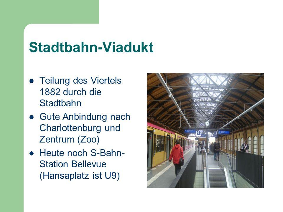 Stadtbahn-Viadukt Teilung des Viertels 1882 durch die Stadtbahn Gute Anbindung nach Charlottenburg und Zentrum (Zoo) Heute noch S-Bahn- Station Bellev