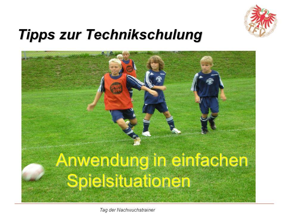 Tag der Nachwuchstrainer Tipps zur Technikschulung Anwendung in einfachen Spielsituationen