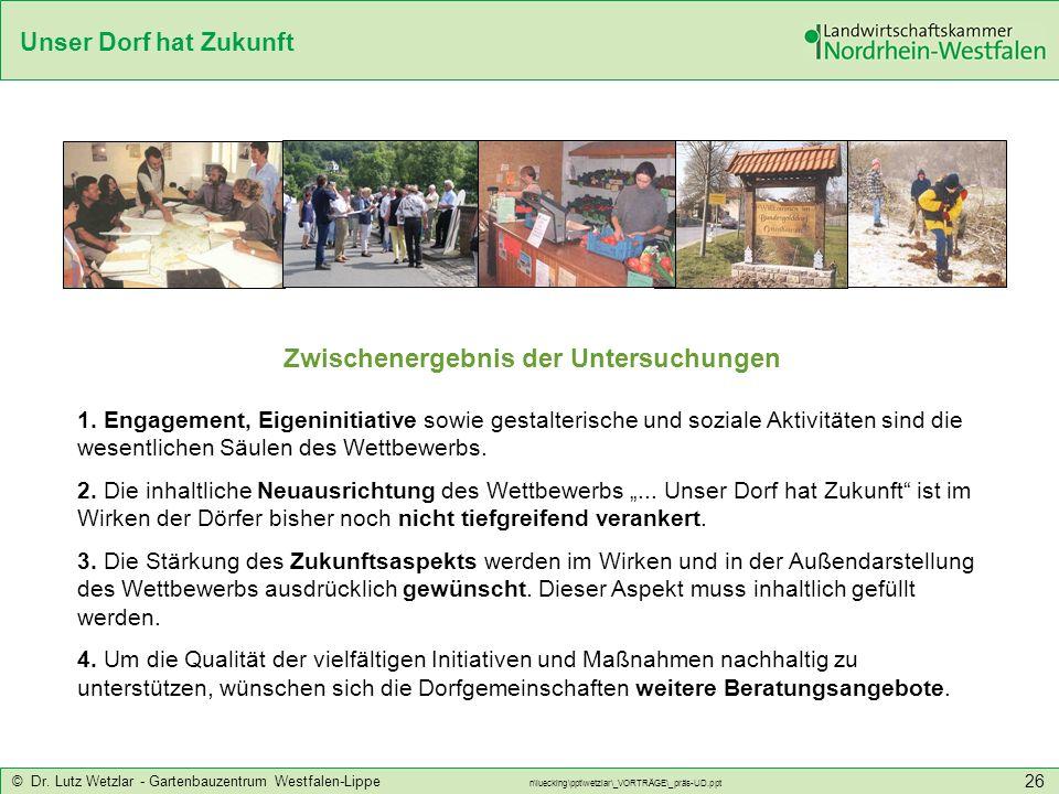 Unser Dorf hat Zukunft © Dr. Lutz Wetzlar - Gartenbauzentrum Westfalen-Lippe n\luecking\ppt\wetzlar\_VORTRÄGE\_präs-UD.ppt 26 1. Engagement, Eigeninit