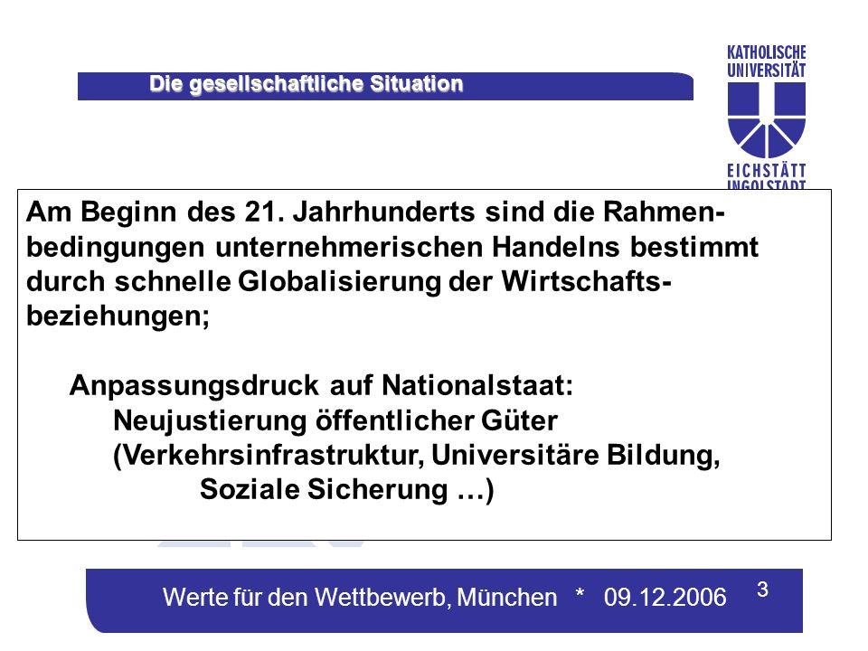 Werte für den Wettbewerb, München * 09.12.2006 3 Die gesellschaftliche Situation Am Beginn des 21.