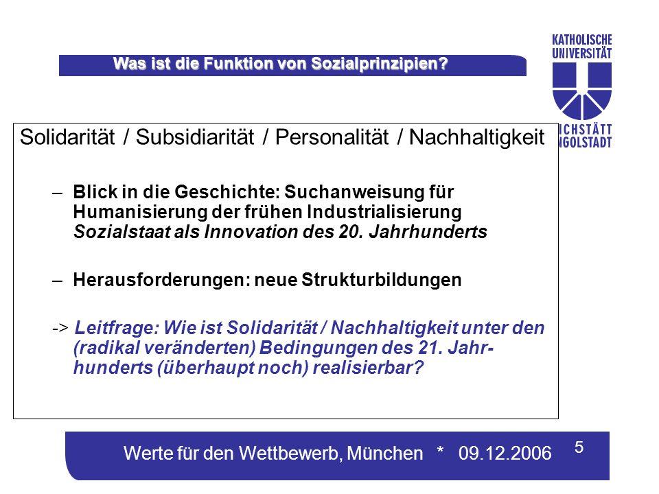 Werte für den Wettbewerb, München * 09.12.2006 5 Was ist die Funktion von Sozialprinzipien.