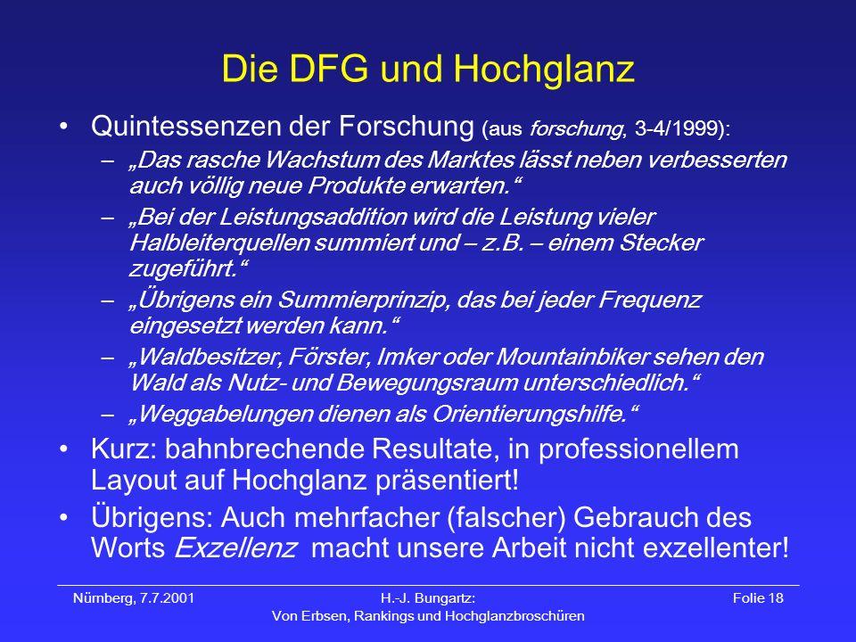 Nürnberg, 7.7.2001H.-J. Bungartz: Von Erbsen, Rankings und Hochglanzbroschüren Folie 18 Die DFG und Hochglanz Quintessenzen der Forschung (aus forschu