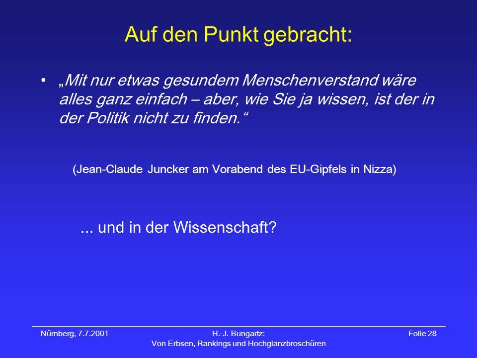 Nürnberg, 7.7.2001H.-J. Bungartz: Von Erbsen, Rankings und Hochglanzbroschüren Folie 28 Auf den Punkt gebracht: Mit nur etwas gesundem Menschenverstan