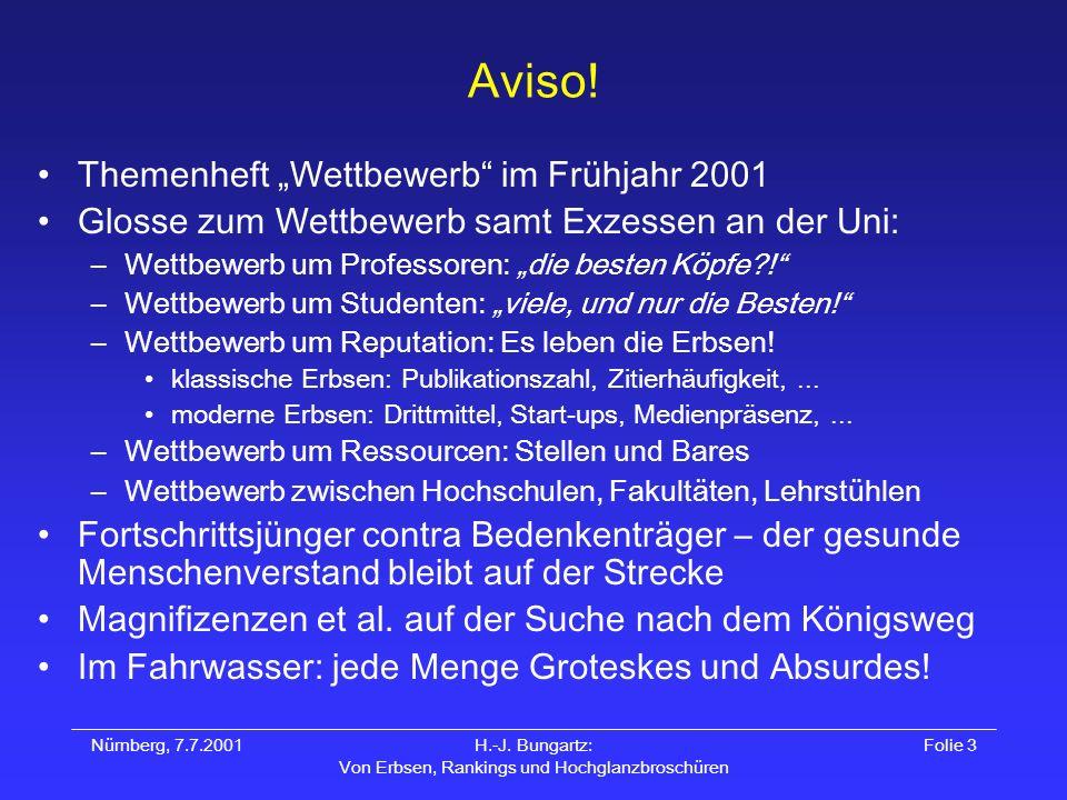 Nürnberg, 7.7.2001H.-J. Bungartz: Von Erbsen, Rankings und Hochglanzbroschüren Folie 3 Aviso! Themenheft Wettbewerb im Frühjahr 2001 Glosse zum Wettbe