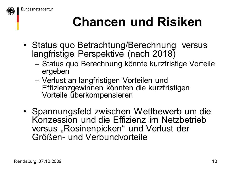Rendsburg, 07.12.200913 Chancen und Risiken Status quo Betrachtung/Berechnung versus langfristige Perspektive (nach 2018) –Status quo Berechnung könnt