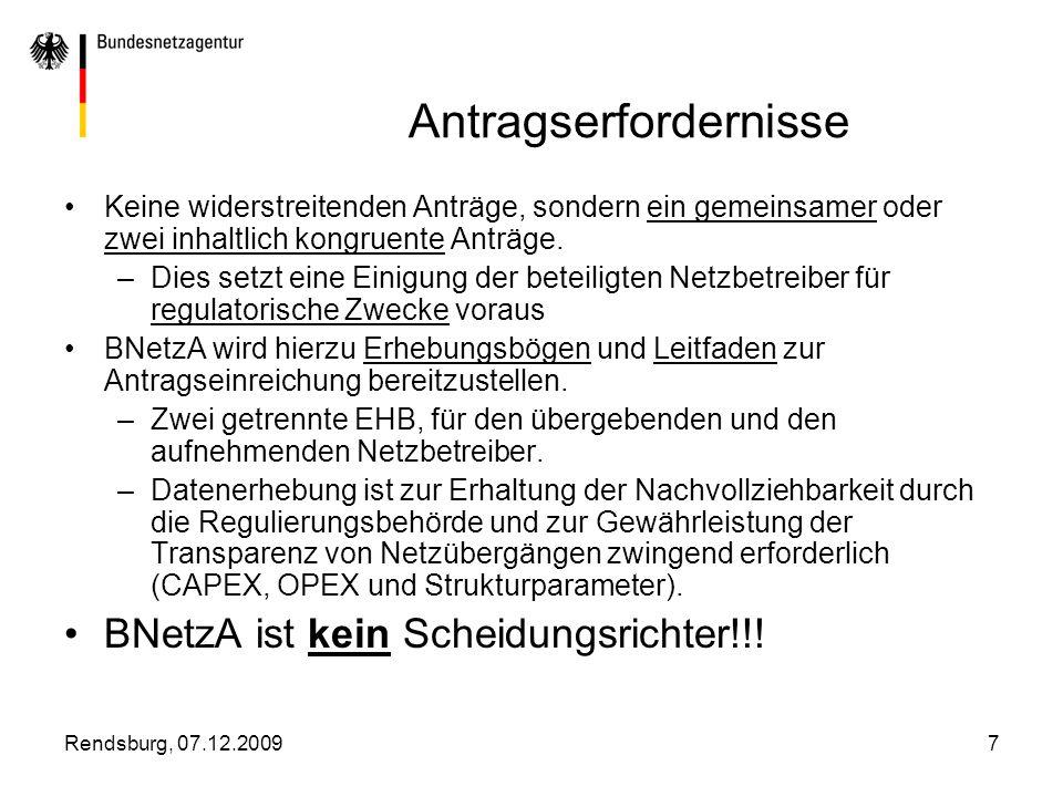 Rendsburg, 07.12.20098 Begründung des Antrages Erklärung über Einhaltung der Prämissen: –Die Summe beider Erlösanteile darf die insgesamt festgelegte Erlösobergrenze nicht überschreiten –Erreichbarkeit und Übertreffbarkeit der in der Erlösobergrenzen abgebildeten Effizienzvorgabe muss gewährleistet sein –Gewährleistung einer größtmöglichen Transparenz vor den (regulatorischen) Verhandlungen über die EOG Erläuterung der Aufteilung der festgelegten Erlösobergrenzen Grds.