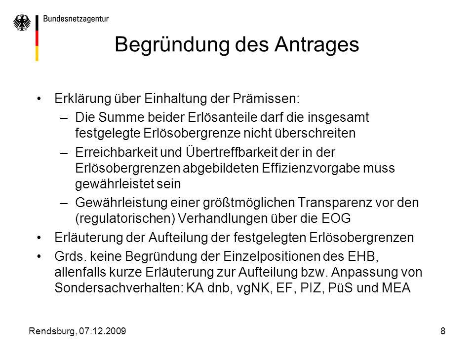 Rendsburg, 07.12.20098 Begründung des Antrages Erklärung über Einhaltung der Prämissen: –Die Summe beider Erlösanteile darf die insgesamt festgelegte