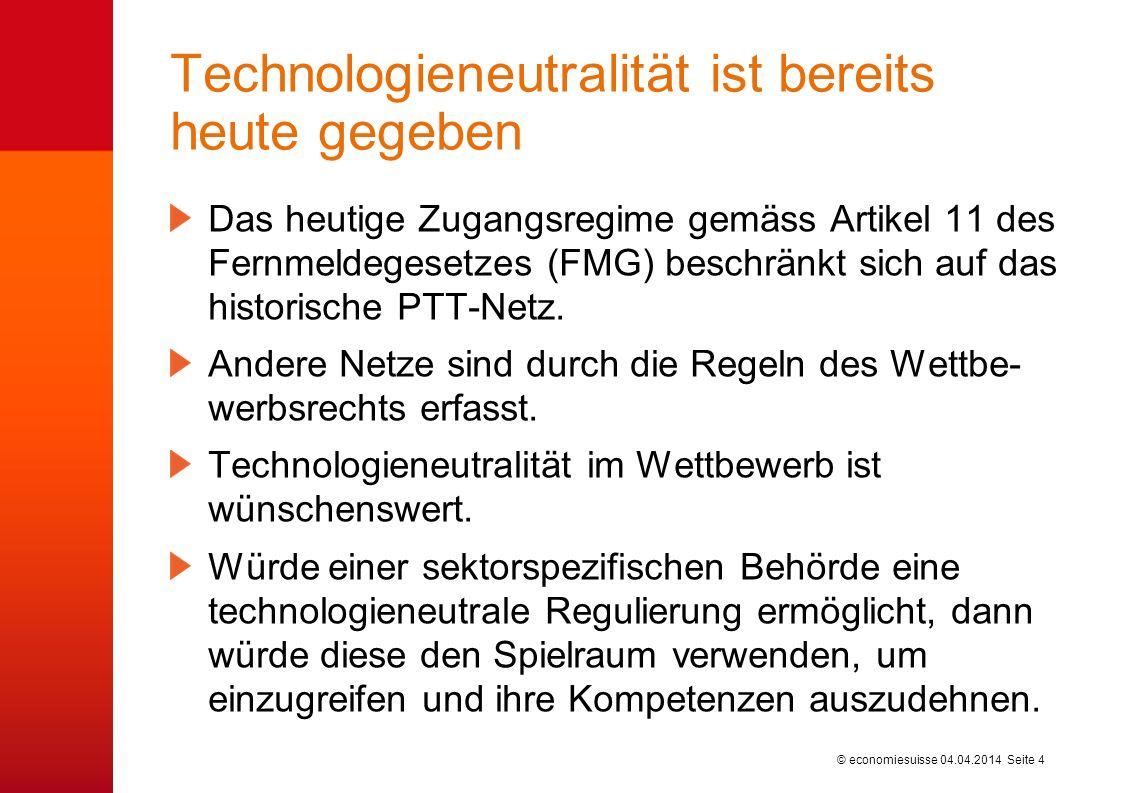 © economiesuisse Technologieneutralität ist bereits heute gegeben Das heutige Zugangsregime gemäss Artikel 11 des Fernmeldegesetzes (FMG) beschränkt sich auf das historische PTT-Netz.