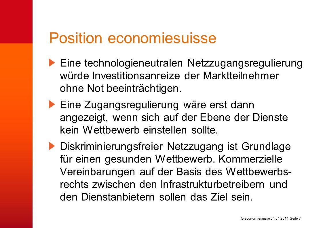 © economiesuisse Position economiesuisse Eine technologieneutralen Netzzugangsregulierung würde Investitionsanreize der Marktteilnehmer ohne Not beeinträchtigen.