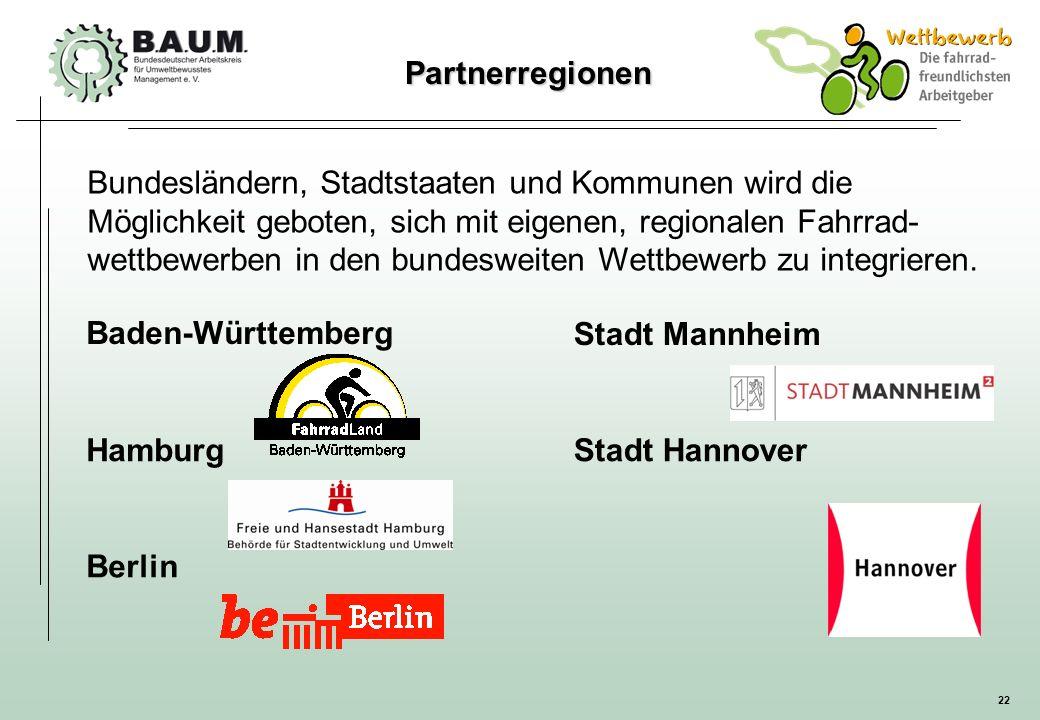 22 Partnerregionen Bundesländern, Stadtstaaten und Kommunen wird die Möglichkeit geboten, sich mit eigenen, regionalen Fahrrad- wettbewerben in den bu