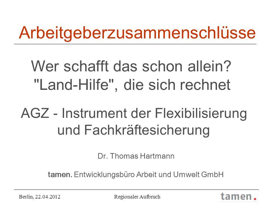Dr. Thomas Hartmann tamen. Entwicklungsbüro Arbeit und Umwelt GmbH Arbeitgeberzusammenschlüsse Wer schafft das schon allein?